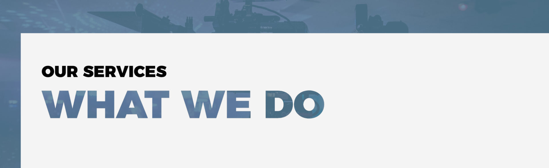Our Services - What We Do